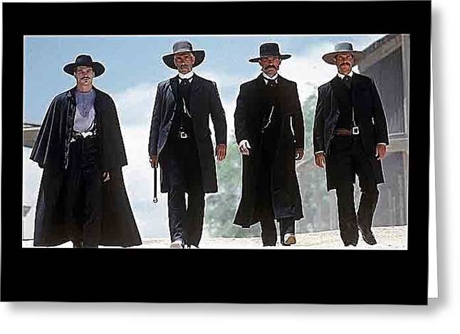 Earp Brothers And Doc Holliday Approaching O.k. Corral Tombstone Movie Mescal Az 1993-2015 Greeting Card