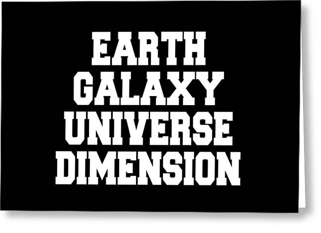 Earth Galaxy Universe Dimension Greeting Card