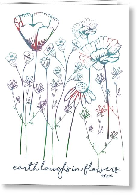 Earth Laughs In Flowers Greeting Card by Heather Applegate