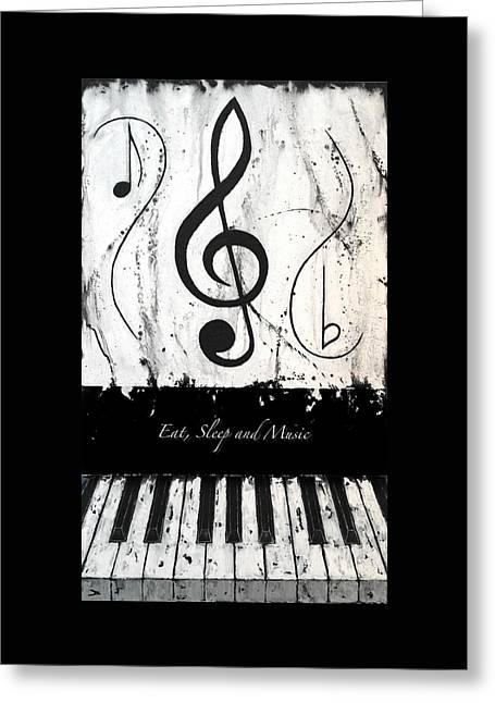 Eat Sleep And Music - Music In Motion Greeting Card