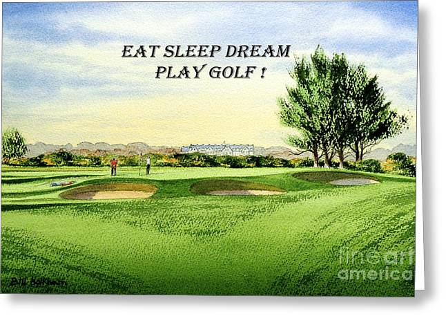 Eat Sleep Dream Play Golf - Carnoustie Golf Course Greeting Card by Bill Holkham