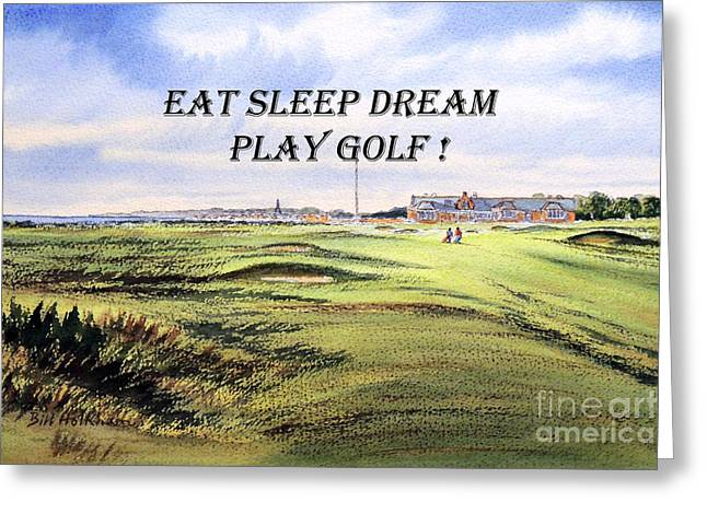 Eat Sleep Dream Play Golf - Royal Troon Golf Course Greeting Card by Bill Holkham
