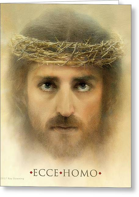 Ecce Homo With Quote Greeting Card by Ray Downing