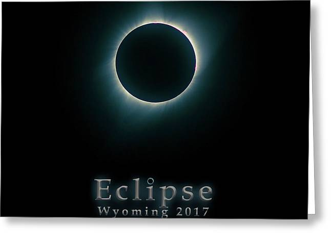 Greeting Card featuring the photograph Eclipse Wyoming by Rikk Flohr