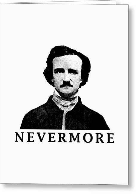 Edgar Allan Poe - Nevermore Greeting Card