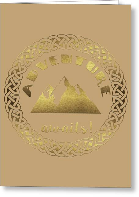 Greeting Card featuring the digital art Elegant Gold Foil Adventure Awaits Typography Celtic Knot by Georgeta Blanaru