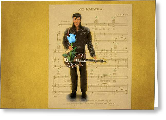 Elvis . And I Love You So Greeting Card