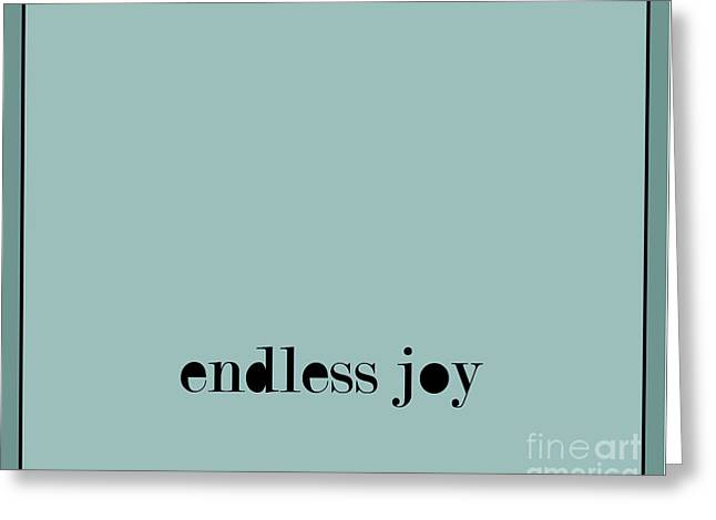 Endless Joy Quote Poster Greeting Card by Liesl Marelli