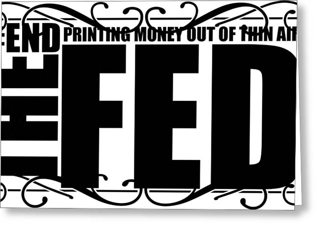 #endthefed Greeting Card