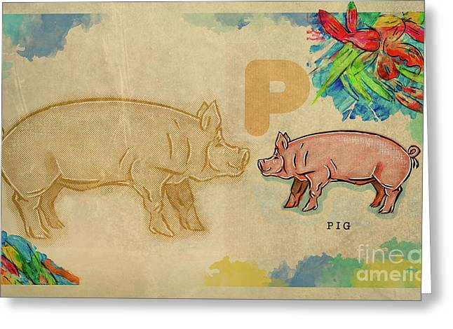 Greeting Card featuring the drawing English Alphabet , Pig by Ariadna De Raadt