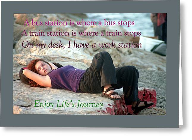 Enjoy Life's Journey  Greeting Card by Humorous Quotes