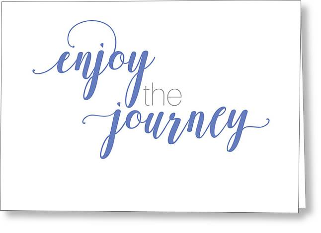 Enjoy The Journey Greeting Card