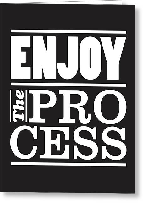 Enjoy The Process Greeting Card