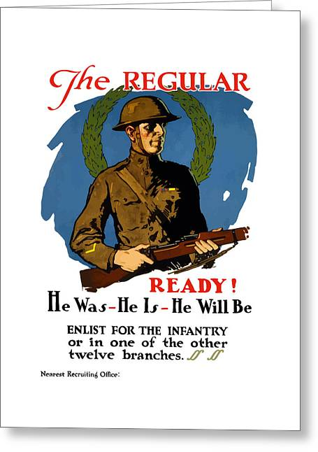 The Regular - Enlist For The Infantry Greeting Card by War Is Hell Store