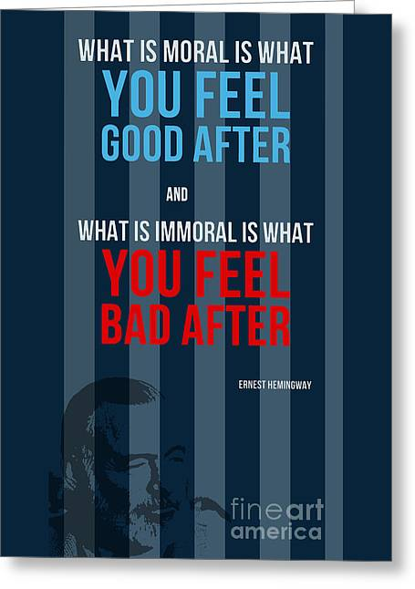 Ernest Hemigway Quote - What Is Moral Greeting Card by Pablo Franchi