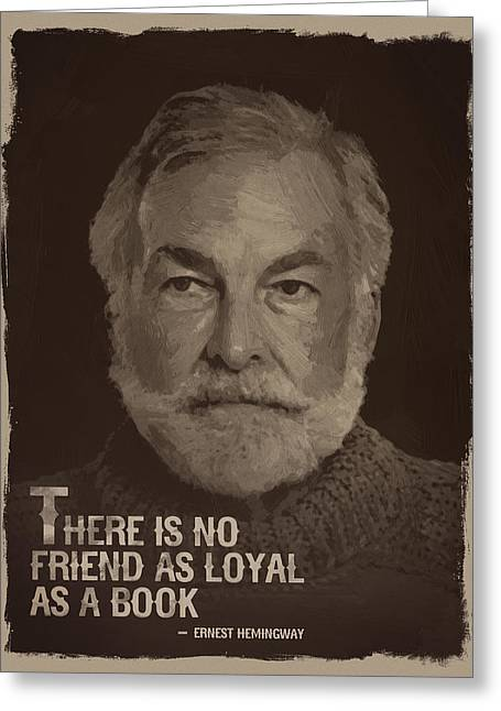 Ernest Hemingway Quote Greeting Card by Afterdarkness