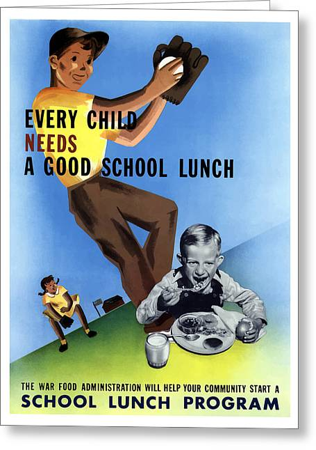 Every Child Needs A Good School Lunch Greeting Card