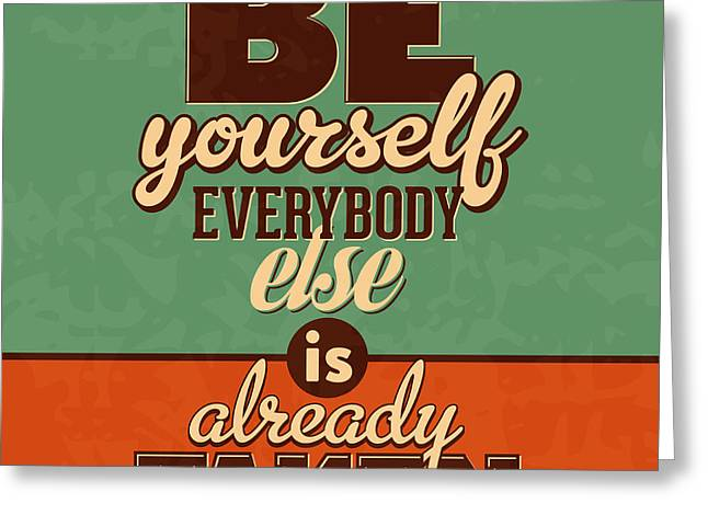 Everybody Else Is Already Taken Greeting Card by Naxart Studio