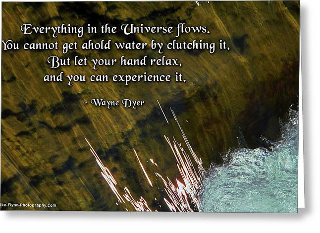Everything In The Universe Flows Greeting Card by Mike Flynn
