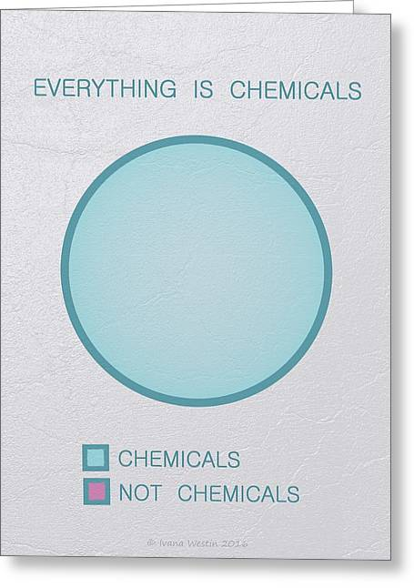 Everything Is Chemicals Greeting Card