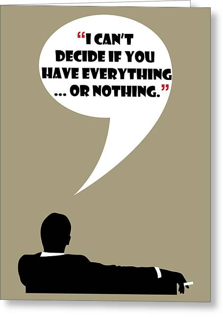 Everything Or Nothing - Mad Men Poster Don Draper Quote Greeting Card