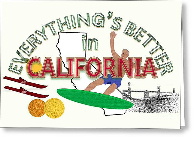 Everything's Better In California Greeting Card by Pharris Art