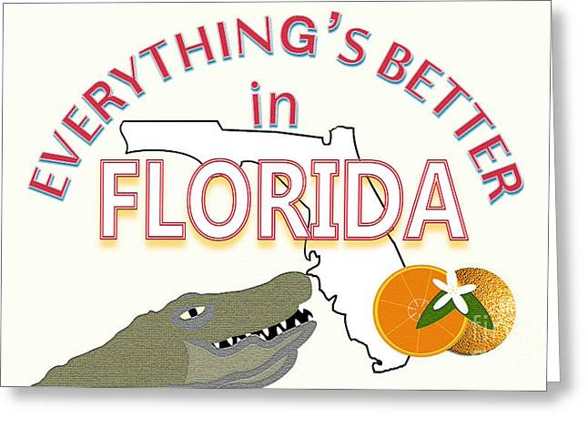Everything's Better In Florida Greeting Card by Pharris Art