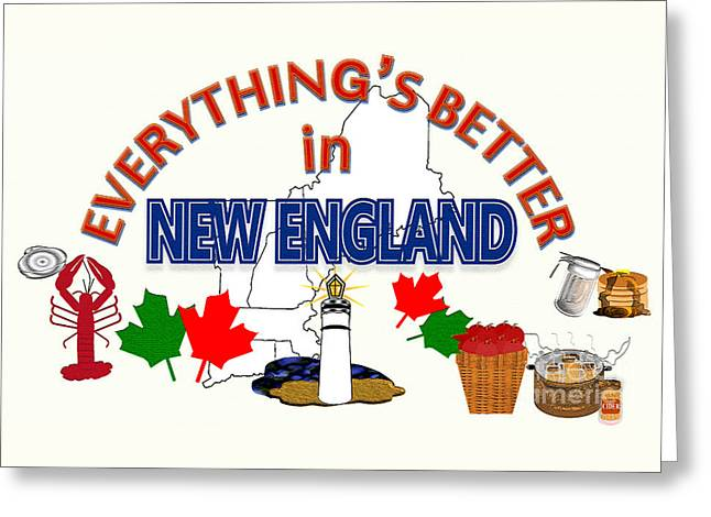 Everything's Better In New England Greeting Card by Pharris Art