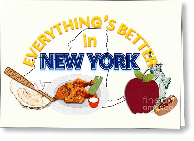 Everything's Better In New York Greeting Card by Pharris Art