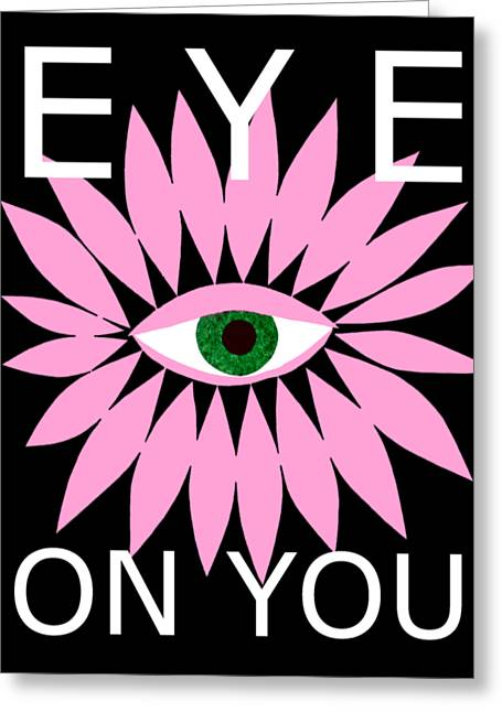 Eye On You - Black Greeting Card
