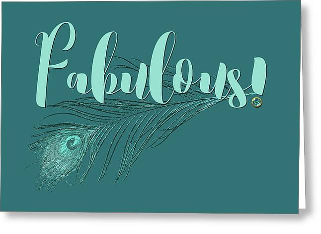 Fabulous, Teal And Aqua Peacock Feather And Text Greeting Card by Tina Lavoie