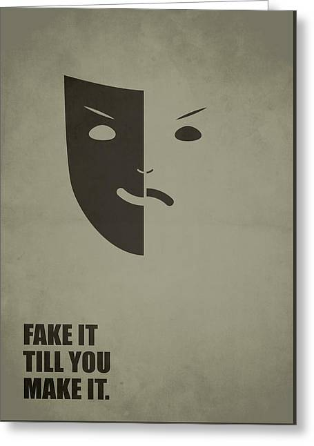 Fake It Till You Make It Business Quotes Poster Greeting Card by Lab No 4