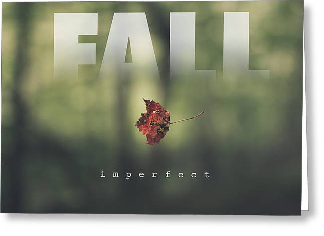 Fall Imperfect Greeting Card by Shane Holsclaw
