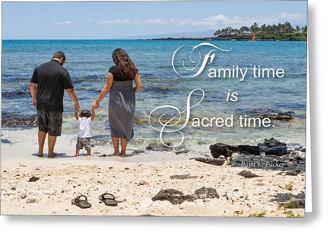 Family Time Is Sacred Time Greeting Card by Denise Bird