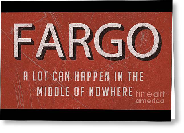 Fargo Movie Tagline Tee Greeting Card by Edward Fielding