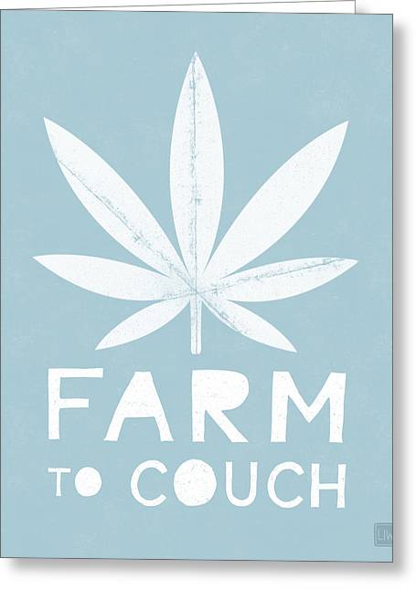 Farm To Couch Blue- Cannabis Art By Linda Woods Greeting Card