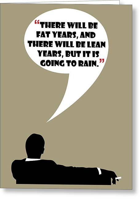 Fat Years - Mad Men Poster Don Draper Quote Greeting Card