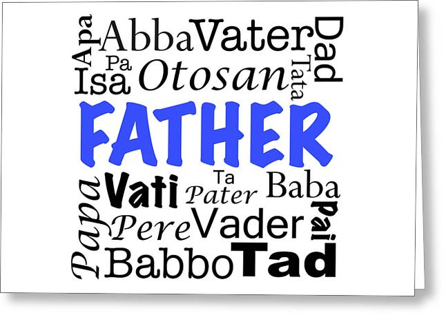 Father Written In Different Languages  Greeting Card