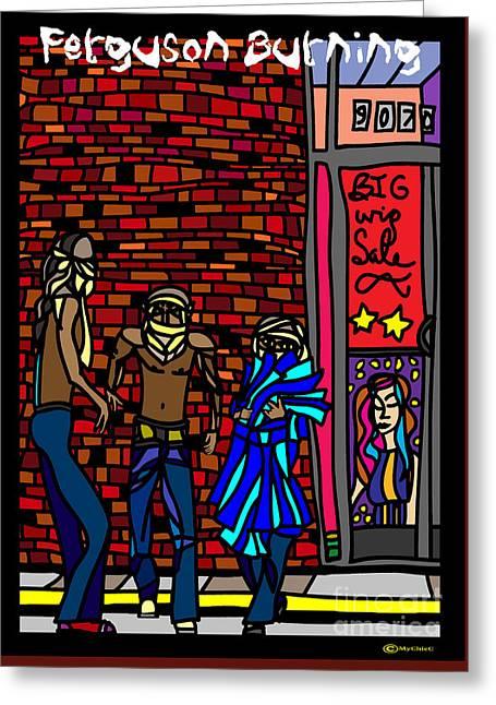 Ferguson Burning I Greeting Card by Art by MyChicC
