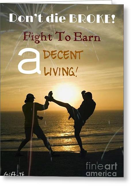 Fight To Earn A Living Greeting Card