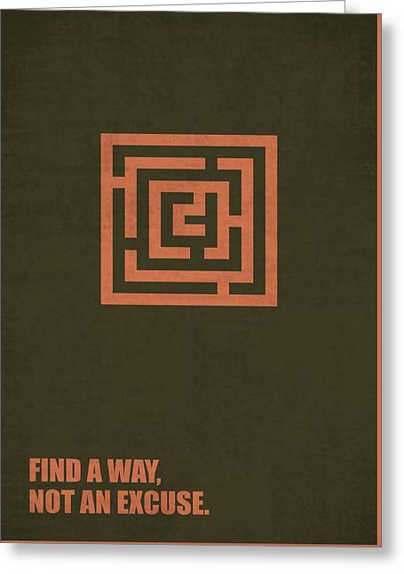 Find A Way, Not An Excuse Corporate Start-up Quotes Poster Greeting Card by Lab No 4