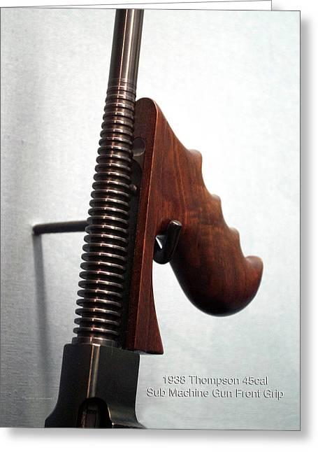 Firearms 1938 Thompson 45cal Sub Machine Gun Front Grip Greeting Card
