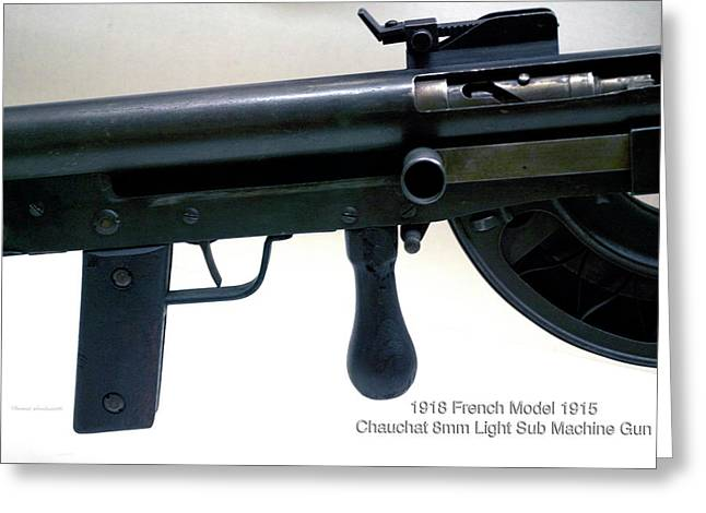 Firearms Military 1918 French Model 1915 Chauchat 8mm Light Sub Machine Gun Greeting Card