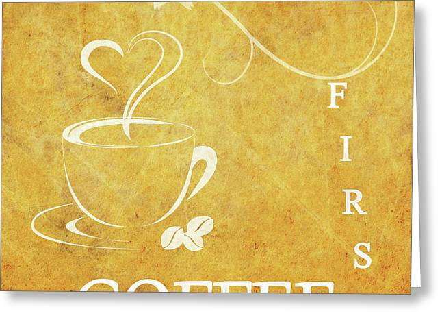 First Coffee Greeting Card