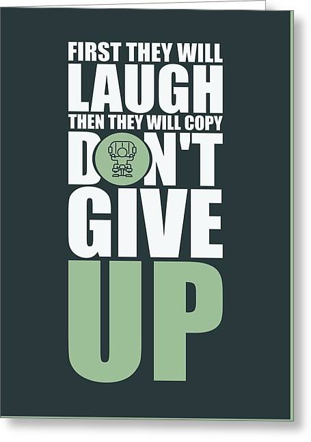 First They Will Laugh Then They Will Copy Dont Give Up Gym Motivational Quotes Poster Greeting Card by Lab No 4