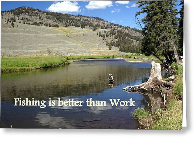 Fishing Is Better Than Work Greeting Card by Marty Koch