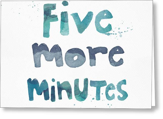 Five More Minutes Greeting Card by Linda Woods