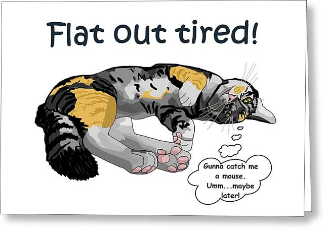 Flat Out Tired Greeting Card