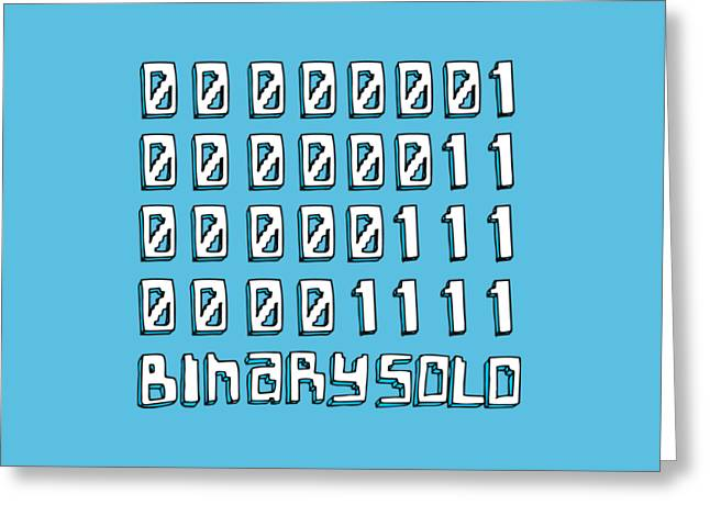 Flight Of The Conchords Binary Solo Robots Humans Are Dead Numbers Greeting Card by Paul Telling