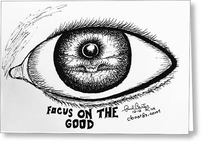 Focus On The Good Greeting Card